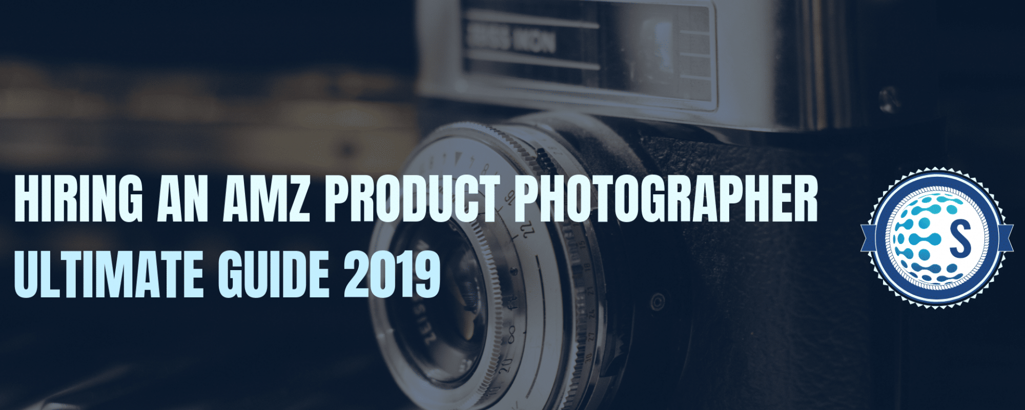 Hiring an Amazon Product Photographer – Ultimate Guide 2019